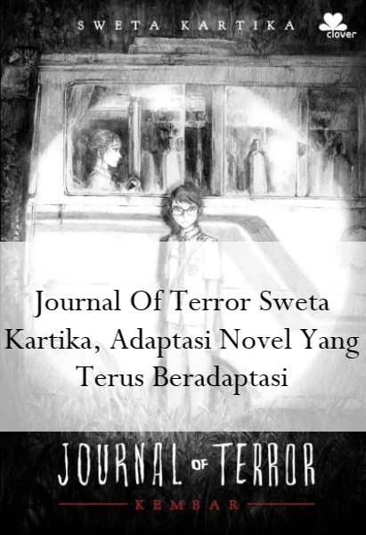 Journal Of Terror Sweta Kartika, Adaptasi Novel Yang Terus Beradaptasi